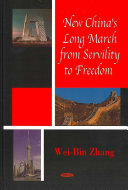 New China s Long March from Servility to Freedom