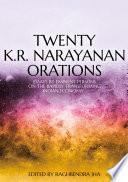 Twenty K R  Narayanan Orations