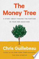 link to The money tree : a story about finding the fortune in your own backyard in the TCC library catalog