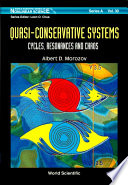Quasi Conservative Systems  Cycles  Resonances and Chaos