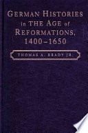 German Histories in the Age of Reformations  1400 1650 Book