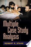 """Multiple Case Study Analysis"" by Robert E. Stake"