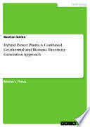Hybrid Power Plants. A Combined Geothermal and Biomass Electricity Generation Approach