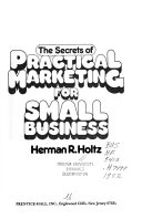 The Secrets of Practical Marketing for Small Business