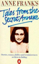 Anne Frank s Tales from the Secret Annexe