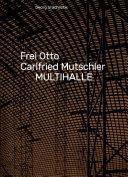 Frei Otto, Carlfried Mutschler, Multihalle