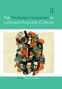 The Routledge Companion to Latina/o Popular Culture Pdf/ePub eBook