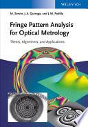 Fringe Pattern Analysis for Optical Metrology