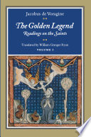 """The Golden Legend: Readings on the Saints"" by Jacobo de Vorágine (Beato.), Jacobus, William Granger Ryan"