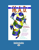 Positively M. A. D.: Making a Difference in Your Organizations, Communities, and the World (Large Print 16pt)