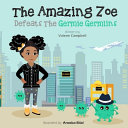 The Amazing Zoe Defeats The Germie Germlins