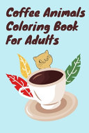 Coffee Animals Coloring Book For Adults