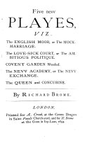 Five New Playes ... The English Moor ... The Love-sick Court ... Covent Garden ... The Nevv Academy ... The Queen and Concubine