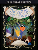 The Water and the Wild (Sneak Preview)
