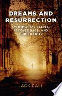 Dreams and Resurrection