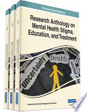 Research Anthology on Mental Health Stigma  Education  and Treatment