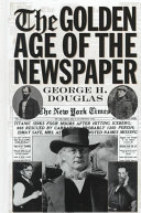 The Golden Age of the Newspaper
