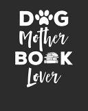 Dog Mother Book Lover