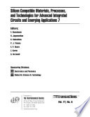 Silicon Compatible Materials  Processes  and Technologies for Advanced Integrated Circuits and Emerging Applications 7 Book