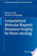 Computational Molecular Magnetic Resonance Imaging for Neuro oncology