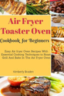 Air Fryer Toaster Oven Cookbook For Beginners Book