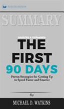 Summary of The First 90 Days  Updated and Expanded Book