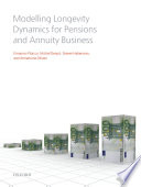 Modelling Longevity Dynamics for Pensions and Annuity Business Book