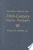 Genealogical Abstracts from 18th-century Virginia Newspapers