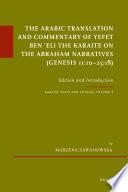 The Arabic Translation And Commentary Of Yefet Ben Eli The Karaite On The Abraham Narratives Genesis 11 10 25 18
