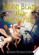 Moon Beam And The War Of The Witch Queen Book PDF