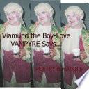 Viamund the Boy Love Vampyre Says    electronic Resource  Book PDF