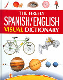 The Firefly Spanish English Visual Dictionary