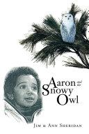 Aaron And The Snowy Owl Pdf/ePub eBook