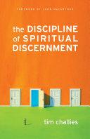 The Discipline of Spiritual Discernment (Foreword by John MacArthur)