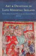 Art and Devotion in Late Medieval Ireland Book PDF