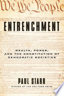 link to Entrenchment : wealth, power, and the constitution of democratic societies in the TCC library catalog
