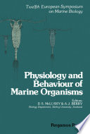 Physiology and Behaviour of Marine Organisms  : Proceedings of the 12th European Symposium on Marine Biology, Stirling, Scotland, September 1977