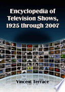 Encyclopedia of Television Shows, 1925 Through 2007: F-L