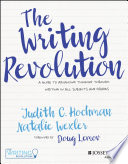 """""""The Writing Revolution: A Guide to Advancing Thinking Through Writing in All Subjects and Grades"""" by Judith C. Hochman, Natalie Wexler, Doug Lemov"""