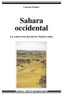 Pdf Sahara Occidental. La controverse devant les Nations unies Telecharger