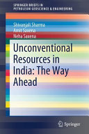 Unconventional Resources in India  The Way Ahead Book