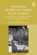 Pdf Interpreting the Bible and Aristotle in Late Antiquity Telecharger