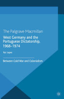 West Germany and the Portuguese Dictatorship, 1968–1974 [Pdf/ePub] eBook