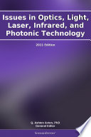 Issues In Optics Light Laser Infrared And Photonic Technology 2011 Edition Book PDF
