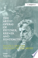 The Artist Operas of Pfitzner  Krenek and Hindemith