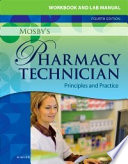 """Workbook and Lab Manual for Mosby's Pharmacy Technician E-Book: Principles and Practice"" by Elsevier"
