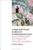 Urban and Visual Culture in Contemporary Iran