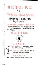 Histoire du théatre français, depuis son origine jusqu'à présent