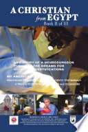 A CHRISTIAN FROM EGYPT  LIFE STORY OF A NEUROSURGEON PURSUING THE DREAMS FOR QUINTUPLE CERTIFICATIONS Book