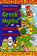 Michael Townsend s Amazing Greek Myths of Wonder and Blunders